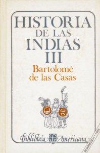Historia de las Indias, III