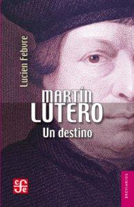 Martín Lutero : un destino