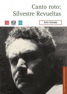 Canto roto : Silvestre Revueltas