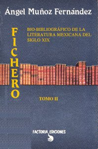 Fichero bio-bibliográfico de la literatura mexicana del siglo XIX. T II, M-Z