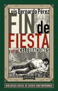 Fin de fiesta y otras celebraciones