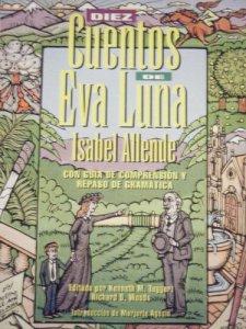 Diez cuentos de Eva Luna con guía de comprensión y repaso de gramática