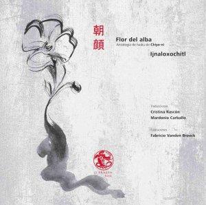 Flor del alba. Antología de haiku de Chiyo-ni. Ijnaloxochitl