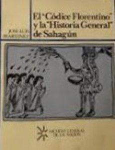 El Códice florentino y la Historia general de Sahagún
