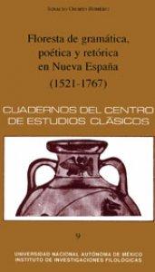 Floresta de gramática, poética y retórica en Nueva España (1521-1767)