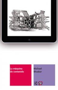 La máquina de contenido. Hacia una teoría de la edición desde la imprenta hasta la red digital