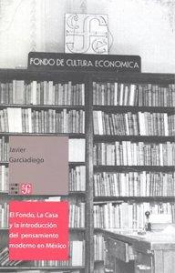 El Fondo, La Casa y la introducción del pensamiento moderno en México