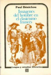 Imágenes del hombre en el clasicismo francés