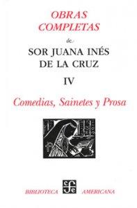 Obras completas, IV. Comedias, sainetes y prosa