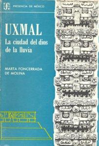 Uxmal : La ciudad del dios de la lluvia