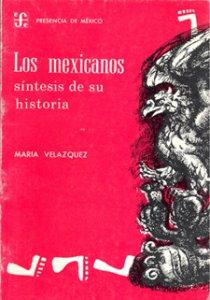 Los mexicanos : síntesis de su historia