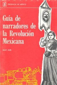 Guía de narradores de la Revolución Mexicana
