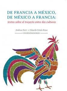 De Francia a México, de México a Francia : textos sobre el trayecto entre dos culturas