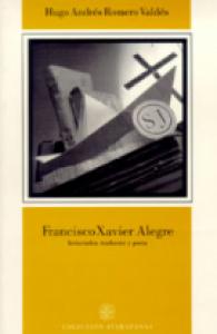 Francisco Xavier Alegre : historiador, traductor y poeta