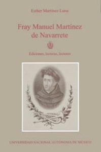 Fray Manuel Martínez de Navarrete. Ediciones, lecturas, lectores