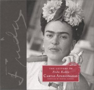 The letters of Frida Kahlo : cartas apasionadas