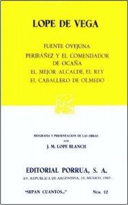 Fuente ovejuna ; Peribáñez y el comendador de Ocaña ; El mejor alcalde, el rey ; El caballero de Olmedo