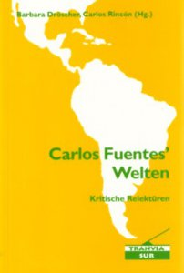 Carlos Fuentes' Welten : kritische Relektüren