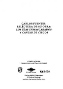 Carlos Fuentes : relectura de su obra : Los días enmascarados y Cantar de ciegos