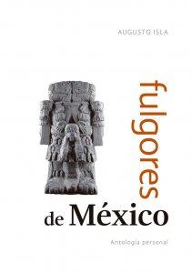 Fulgores de México : antología personal