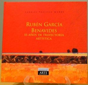 Rubén García Benavides. 55 años de trayectoria artística
