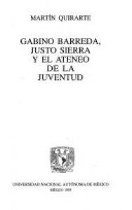 Gabino Barreda, Justo Sierra y el Ateneo de la juventud