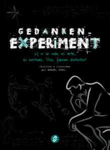 Gedankenexperiment : ¿Y si la vida, el arte, el erotismo, Dios, fueran distintos?