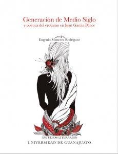 Generación de Medio Siglo y poética del erotismo en Juan García Ponce