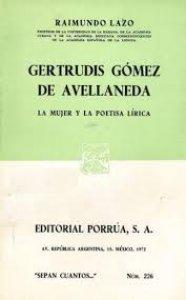 Gertrudis Gómez de Avellaneda : la mujer y la poetisa lírica