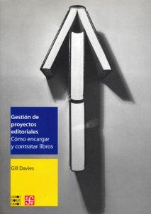 Gestión de proyectos editoriales : cómo encargar y contratar libros