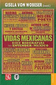 Vidas mexicanas : diez biografias para entender a México