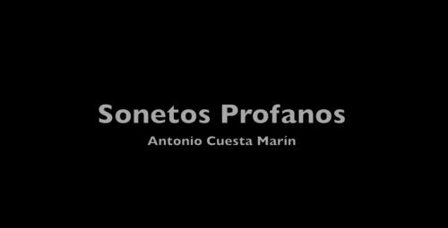 <i>Sonetos profanos. Golpeabas a tu hijo noche y día</i> de Antonio Cuesta Marín