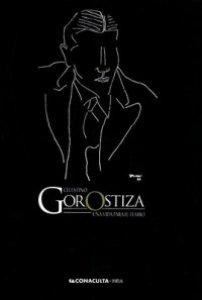 Celestino Gorostiza : una vida para el teatro