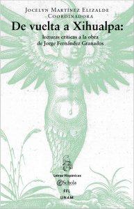 De vuelta a Xihualpa : lecturas críticas a la obra de Jorge Fernández Granados