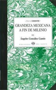 Grandeza mexicana a fin de milenio
