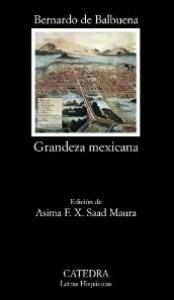 Grandeza mexicana ; Fragmentos del Siglo de Oro ; El Bernardo