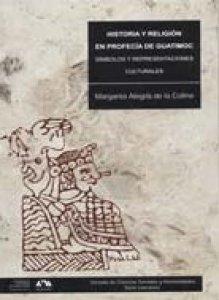 Historia y religión en profecía de Guatimoc: símbolos y representaciones culturales