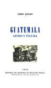 Guatemala : genio y figura