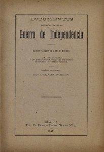 Documentos para la Historia de la Guerra de Independencia : cartas inéditas de D. Pedro Moreno en contestación a las que le fueron dirigidas por varios individuos del partido realista