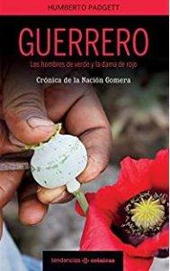 Guerrero, los hombres de verde y la dama de rojo : crónica de la nación gomera