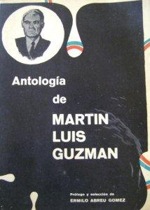 Antología de Martín Luis Guzmán