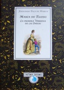 María de Toledo : la primera virreina de las Indias