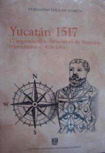 Yucatán 1517 : el segundo descubrimiento de América (Hernandez de Córdoba)