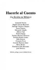 Hacerle al cuento : la ficción en México