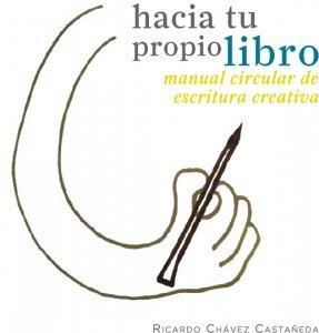 Hacia tu propio libro : manual circular de escritura creativa