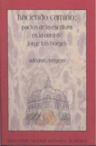 Haciendo camino. Pactos en la escritura en la obra de Jorge Luis Borges