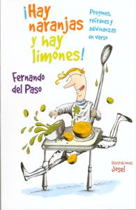 ¡Hay naranjas y hay limones! : pregones, refranes y adivinanzas en verso