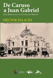 De Caruso a Juan Gabriel : una mirada de la cultura en México