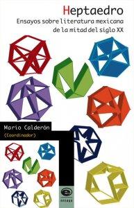 Heptaedro : ensayos sobre literatura mexicana de la mitad del siglo XX