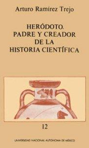 Heródoto. Padre y creador de la historia científica